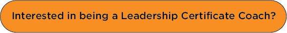 click here if you are interested in being a leadership certificate coach?