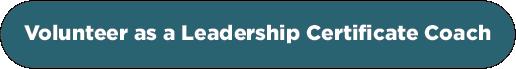 volunteer as a leadership certificate coach