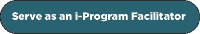 serve as an iprogram facilitator